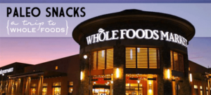 Paleo Snacks (An 'Our Paleo Life' Trip to Whole Foods)
