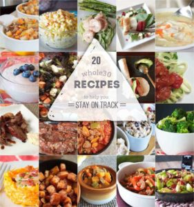 20 Whole30 Recipes to Keep You On Track | Our Paleo Life