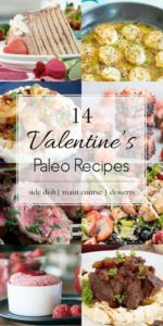 14 paleo recipes for your Valentine's Day dinner inspiration. Salads, main courses, and definitely desserts. #paleo